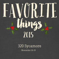 favoritethings2015at320Sycamore